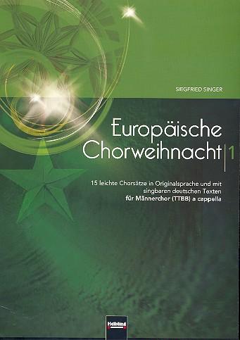 Europäische Chorweihnacht: für Männerchor a cappella