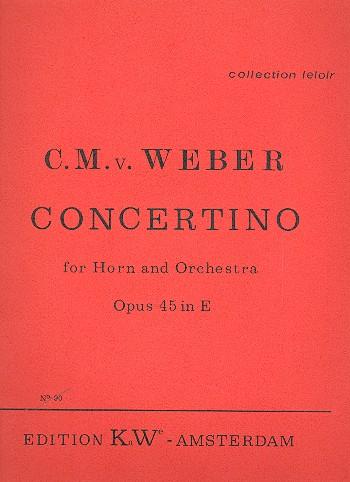 Weber, Carl Maria von - Concertino e-Moll op.45 für Horn in E