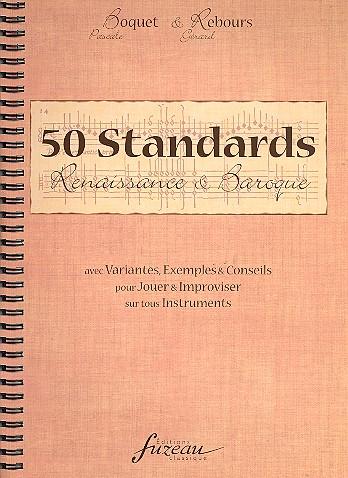 50 Standards Renaissance et Baroque: pour jouer et improviser sur tous les