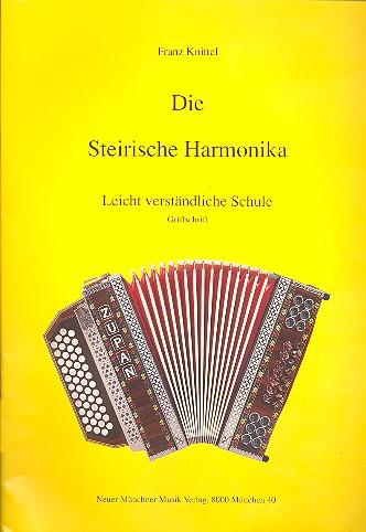 Die steirische Harmonika: Leicht verständliche Schule