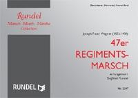 47er Regimentsmarsch: für Blasorchester