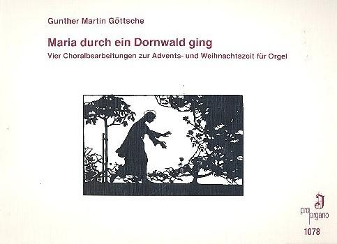 Göttsche, Gunther Martin - Maria durch ein Dornwald ging :