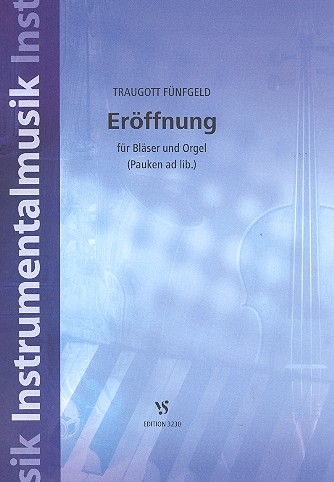 Eröffnung Nr.1: für Bläser und Orgel (Pauken ad lib.)