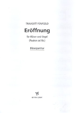 Eröffnung: für Bläser und Orgel (Pauken ad lib.)