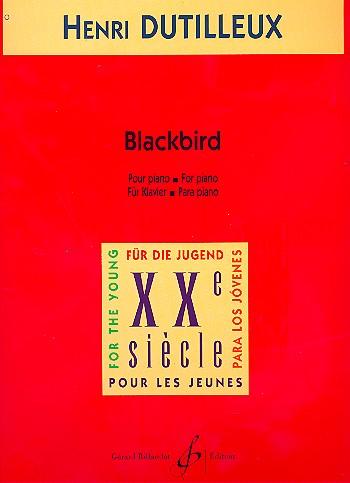 Dutilleux, Henri - Blackbird : für Klavier
