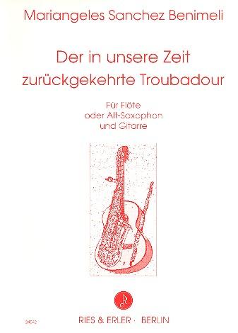 Der in unsere Zeit zurückgekehrte Troubadour: für Flöte (Altsaxophon)