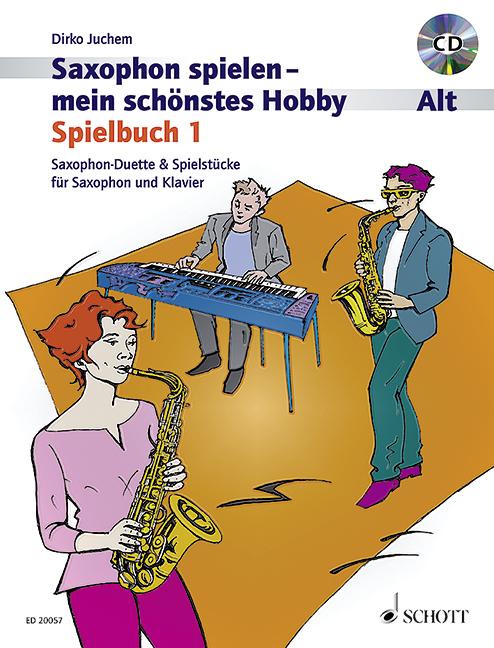 Saxophon spielen mein schönstes Hobby Spielbuch Band 1 (+CD): für 1-2 Altsaxophone und Klavier