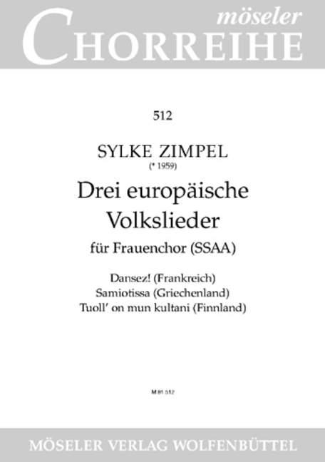 3 Europäische Volkslieder: für Frauenchor a cappella