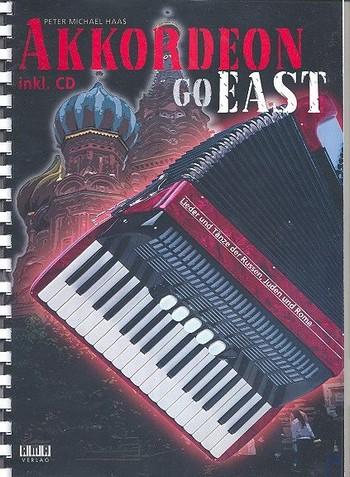 Akkordeon go East (+CD): Lieder und Tänze der Russen,