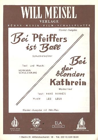 Bei Pfeiffers ist Ball und Bei der blonden Kathrein: für Gesang und Klavier