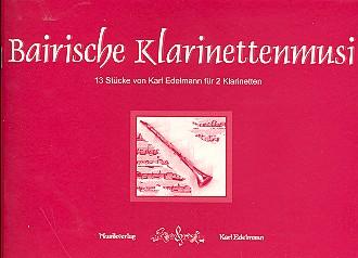 Bairische Klarinettenmusi: für 2 Klarinetten Spielpartitur