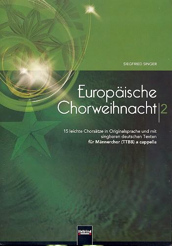 Europäische Chorweihnacht Band 2: für Männerchor a cappella