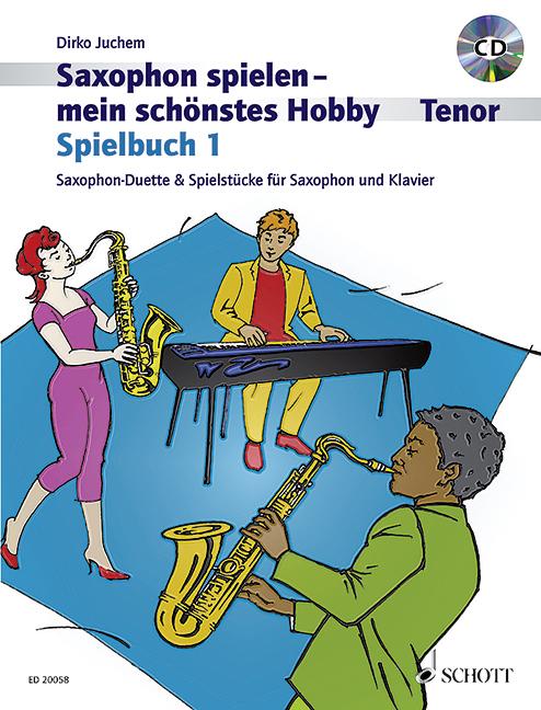 Saxophon spielen mein schönstes Hobby Spielbuch Band 1 (+CD): für 1-2 Tenorsaxophone und Klavier