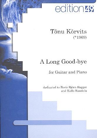 A long Goodbye: für Gitarre und Klavier Partitur und Stimme