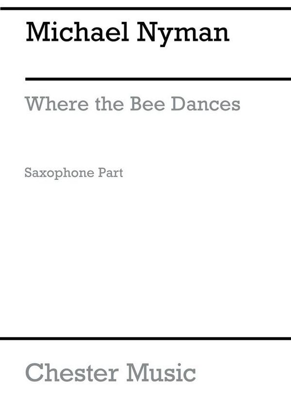 Where the Bee dances: for soprano saxophone and chamber