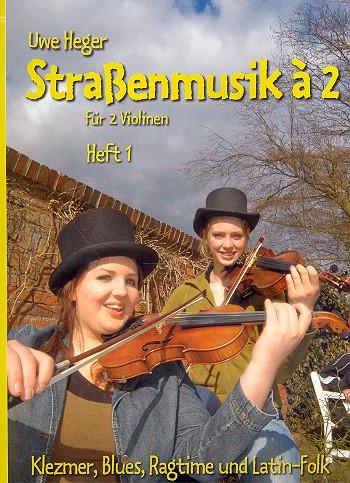 Heger, Uwe - Straßenmusik à 2 Band 1 : Klezmer, Blues,