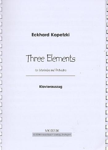 3 Elements für Marimbaphon und Orchester: für Marimbaphon und Klavier
