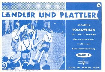 Ländler und Plattler Bd.1: für 1-2 bel. Melodieinstrumente mit Akkordeonbez.