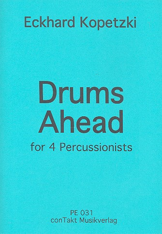 Drums Ahead: for 4 percussionists score and parts