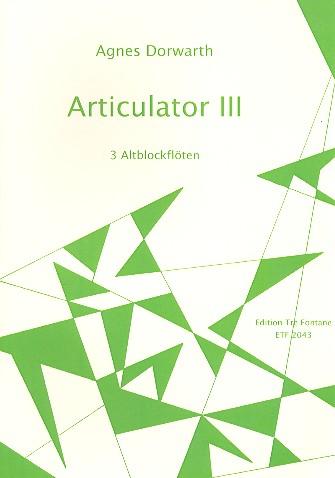 Articulator III: für 3 Altblockflöten in G Partitur