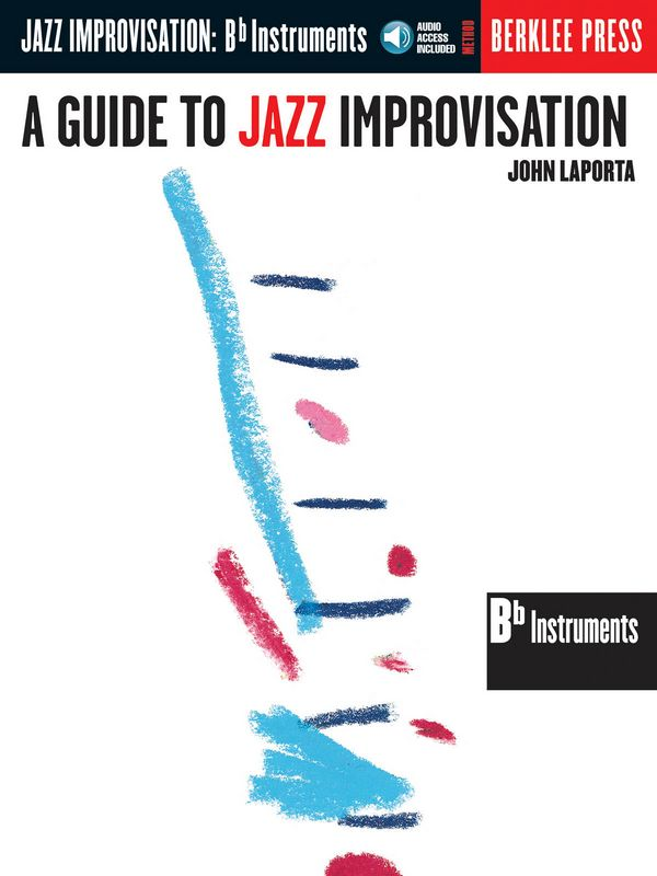 A Guide to Jazz Improvisation (+CD): for Bb instruments