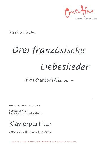 3 französische Liebeslieder: für gem Chor und Kammerorchester (Klavier)