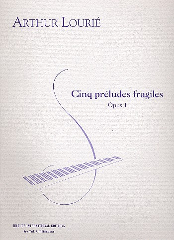 Lourié, Arthur - 5 préludes fragiles op.1 :