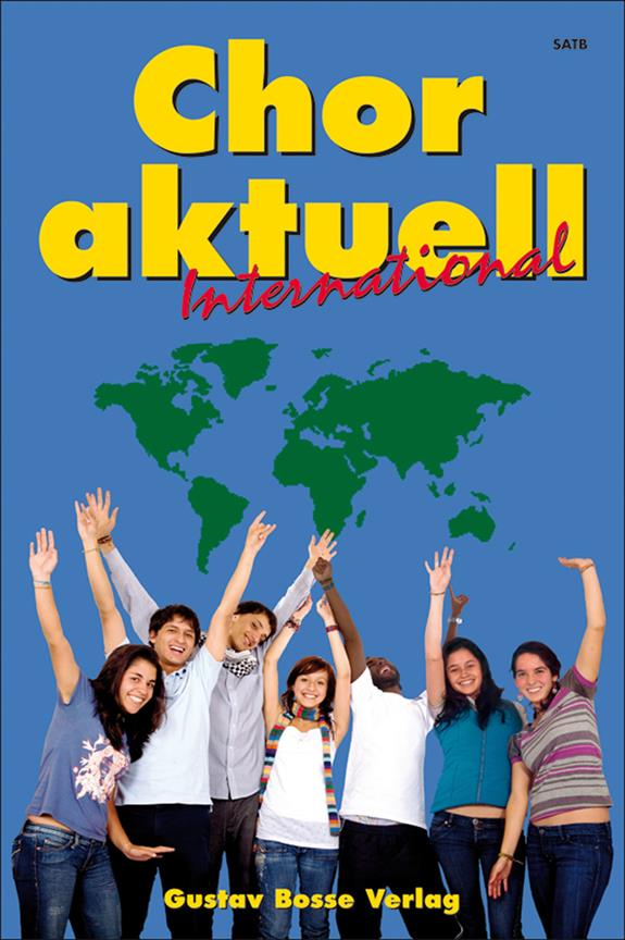 Chor Aktuell International: für gem Chor a cappella