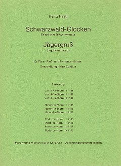 Schwarzwaldglocken und Jägergruss: für 3 Ventil-Pleßhörner, 3 Natur-Pleßhörner und 4 Parforce-Hörner