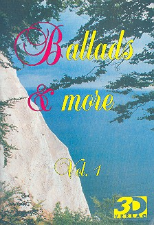 Ballads and more vol.1: Songbook Gesang/Gitarre/Keyboard