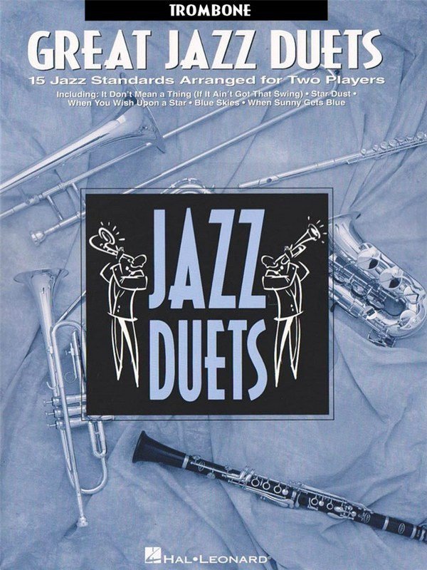 Great Jazz Duets: 15 jazz standards arranged for 2 trombones