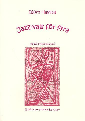 Hagvall, Björn - Jazz Vals för fyra : für 4 Blockflöten (SATB)