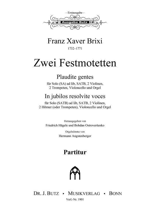 2 Festmotetten: für gem Chor, 2 Violinen, 2 Trompeten (Hörner), Violoncello und Orgel,