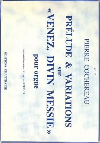 Prelude et variations sur Venez divin messie: pour orgue