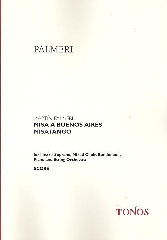 Misa a Buenos Aires: Misatango for mezzo-soprano, mixed choir, bandoneon