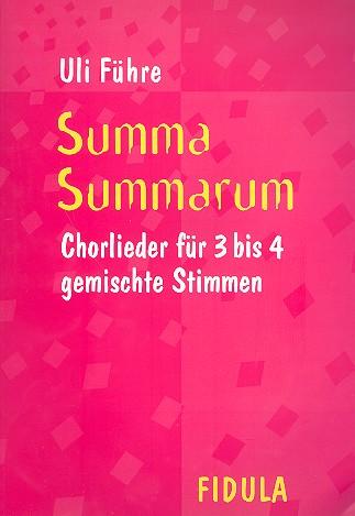 Führe, Ulrich (Uli) - Summa summarum : für gem Chor