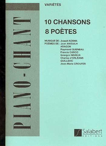 10 chansons de 8 poètes: pour voix et piano