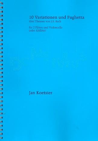 10 Variationen und Fughetta opus.125a: für 2 Flöten und Violoncello (Altflöte in G)