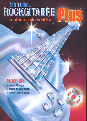 Scheinhütte, Andreas - Schule der Rockgitarre Plus (+ 2 CD's) :