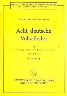 8 deutsche Volkslieder: für Kinderchor (Frauenchor) a cappella
