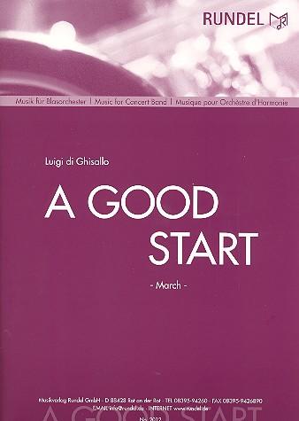 A good Start: für Blasorchester Direktion und Stimmen