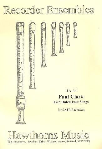 2 Dutch Folk Songs: for 4 recorders (SATB)