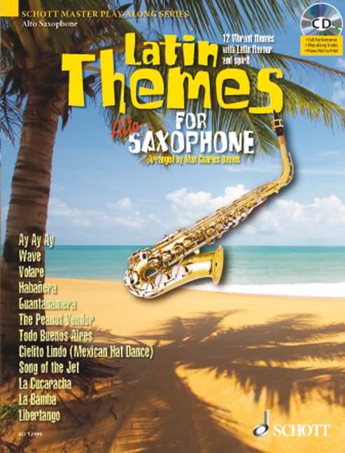 Latin Themes (+CD): für Altsaxophon (Klavierbegleitung als PDF zum Ausdrucken)