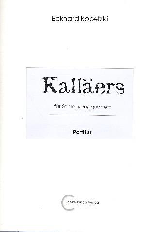 Kalläers: für 4 Percussionisten Partitur und Stimmen