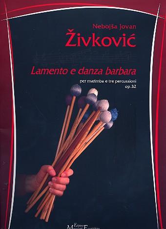 Lamento e danza barbara op.32: für Marimbaphon und 3 Percussionisten