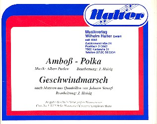 Amboß-Polka und Geschwindmarsch: für Blasorchester