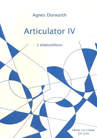 Artikulator IV: für 3 Altblockflöten Spielpartitur
