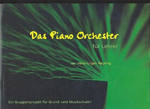 Das Piano-Orchester (+CD): für 3-5 Schüler (+Lehrer) an einem Klavier