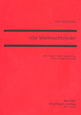 4 Weihnachtslieder: für Frauenchor, Flöte, Viola und Harfe