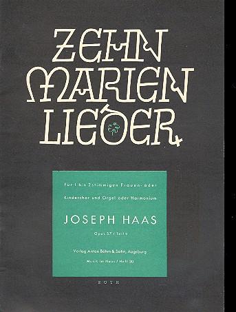 10 Marienlieder opus. 57,2: für Frauenchor (Kinderchor) und Orgel (Harmonium)